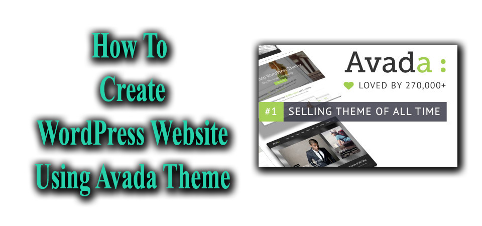 How to Make a WordPress Website Using Avada Theme 2017